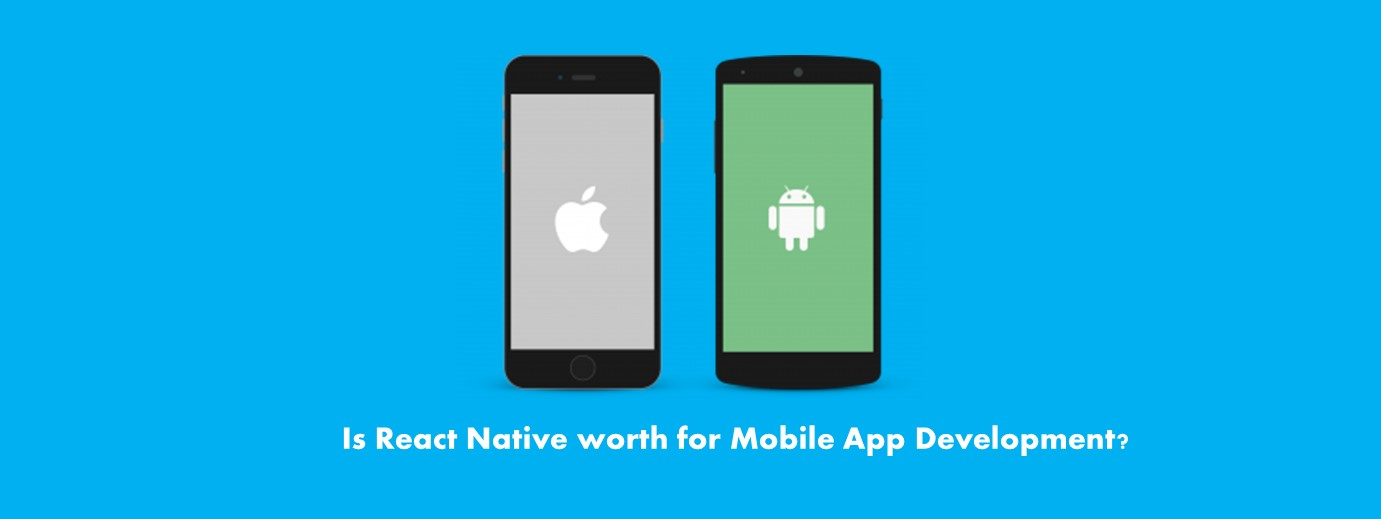 Is React Native Good for Mobile App Development?