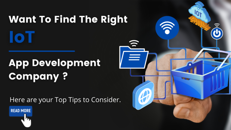 How To Choose the Best IoT Application Development Company for Business Applications
